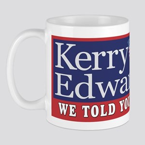 Kerry We Told You So!  Mug